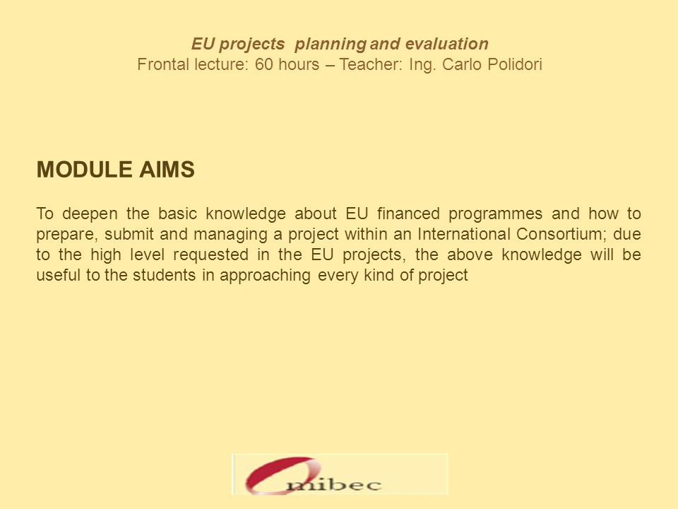 EU projects planning and evaluation Frontal lecture: 60 hours – Teacher: Ing.
