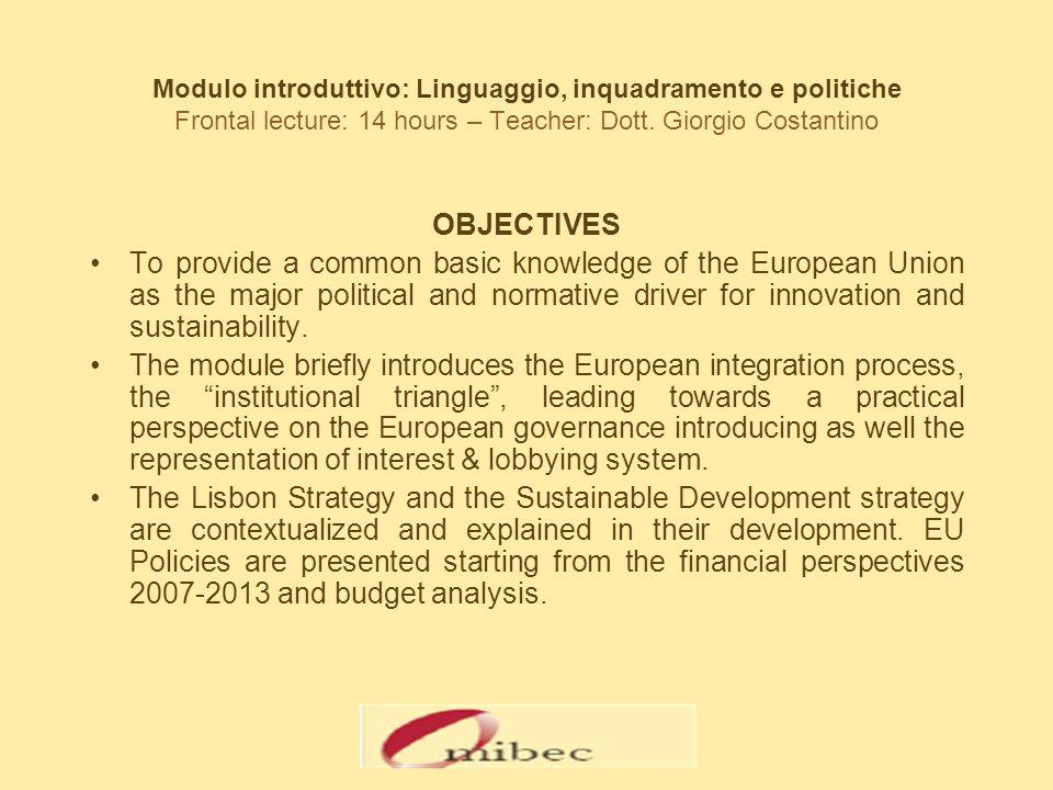 Modulo introduttivo: Linguaggio, inquadramento e politiche Frontal lecture: 14 hours – Teacher: Dott.
