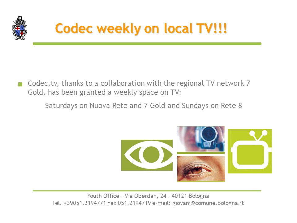 Codec.tv, thanks to a collaboration with the regional TV network 7 Gold, has been granted a weekly space on TV: Saturdays on Nuova Rete and 7 Gold and Sundays on Rete 8 Codec weekly on local TV!!.