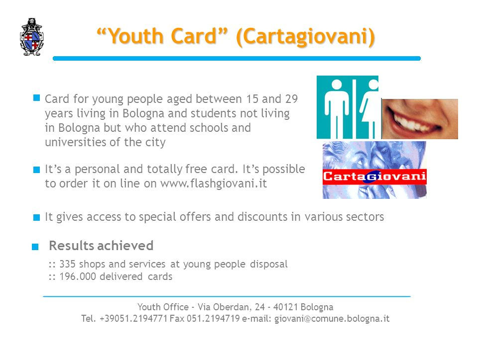 Youth Card (Cartagiovani) Its a personal and totally free card.
