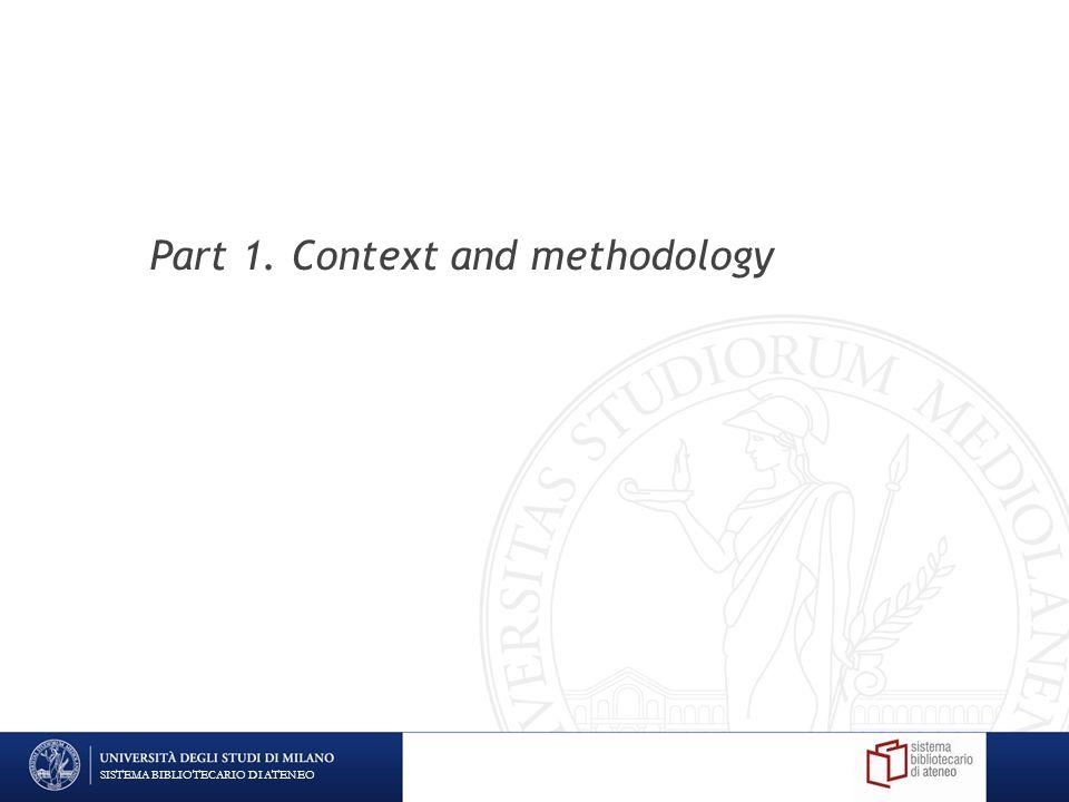 Part 1. Context and methodology SISTEMA BIBLIOTECARIO DI ATENEO