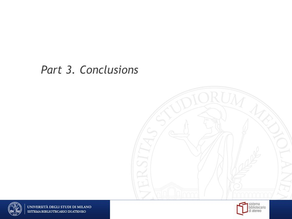 Part 3. Conclusions SISTEMA BIBLIOTECARIO DI ATENEO