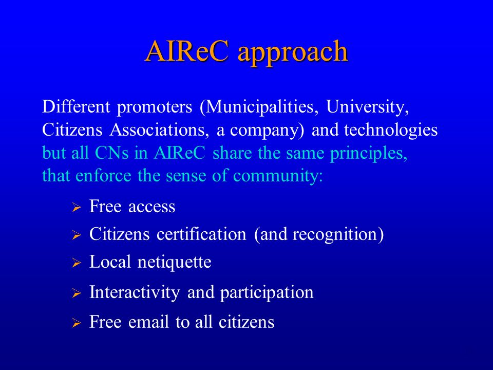 13 AIReC approach Different promoters (Municipalities, University, Citizens Associations, a company) and technologies but all CNs in AIReC share the s