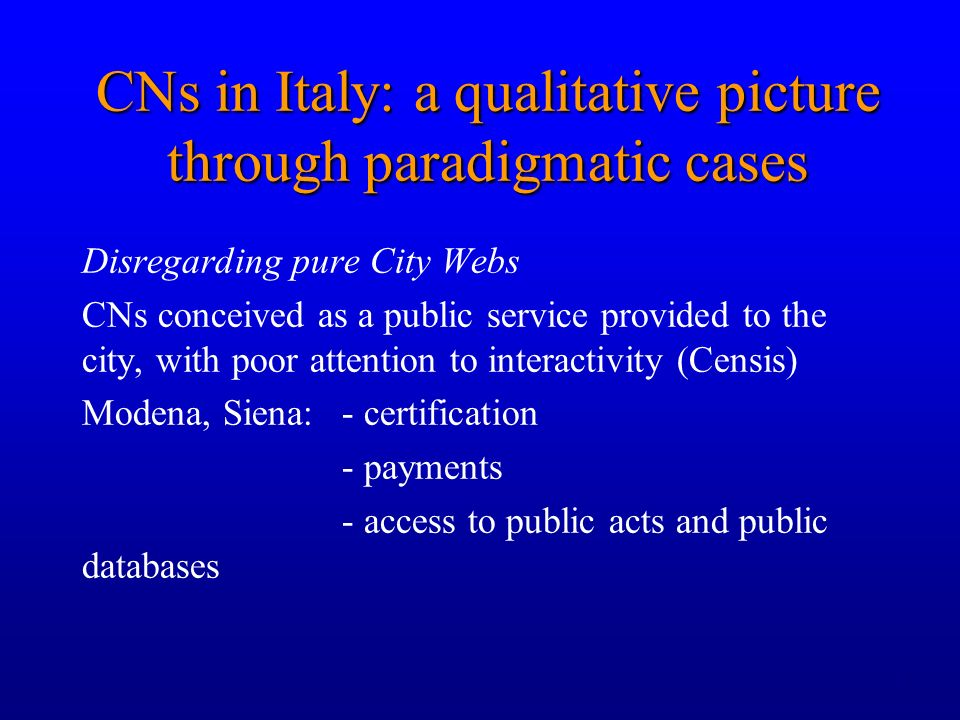 5 Disregarding pure City Webs CNs conceived as a public service provided to the city, with poor attention to interactivity (Censis) Modena, Siena: - certification - payments - access to public acts and public databases CNs in Italy: a qualitative picture through paradigmatic cases