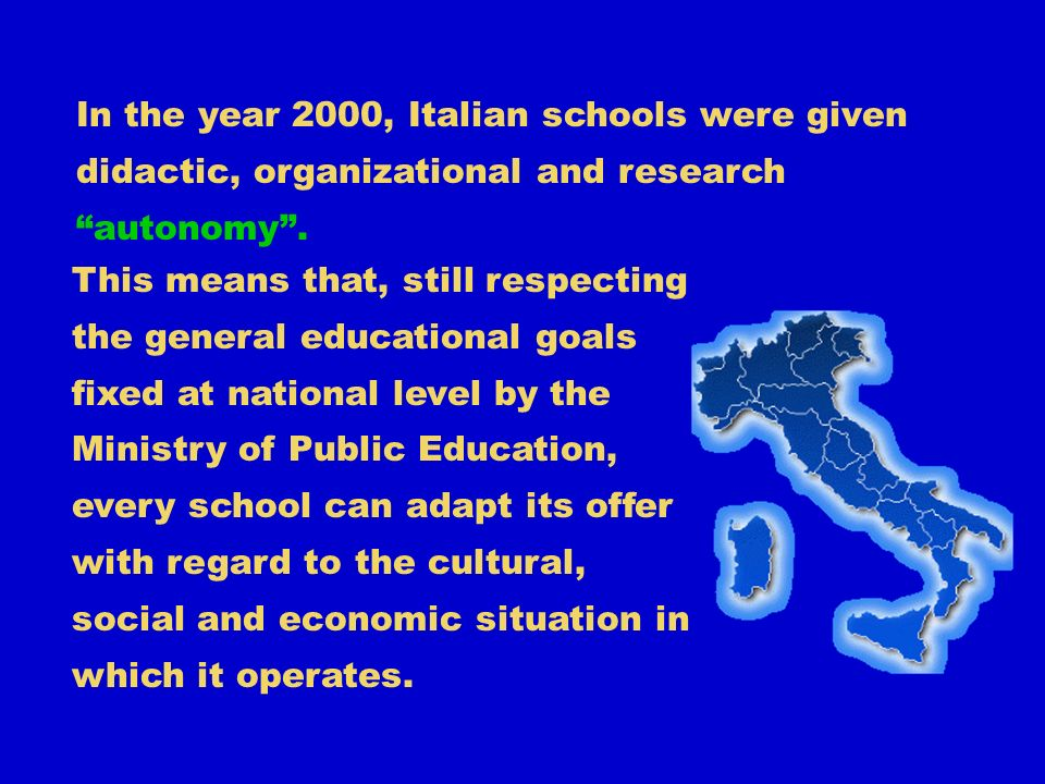In the year 2000, Italian schools were given didactic, organizational and research autonomy.