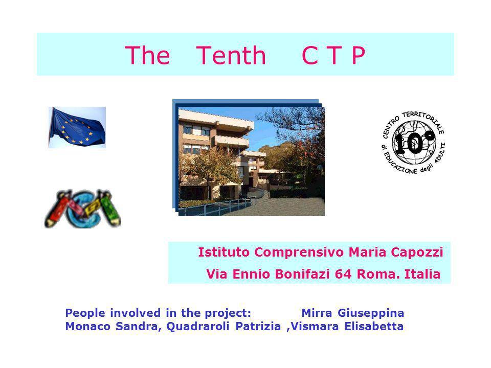 The Tenth C T P Istituto Comprensivo Maria Capozzi Via Ennio Bonifazi 64 Roma.