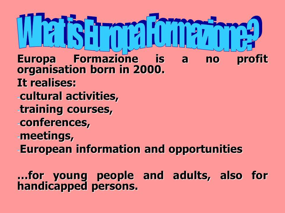 Europa Formazione is a no profit organisation born in 2000.