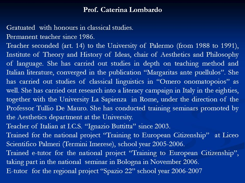 Prof. Caterina Lombardo Gratuated with honours in classical studies.