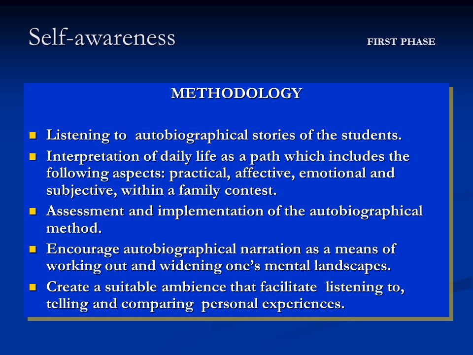 METHODOLOGY Listening to autobiographical stories of the students. Listening to autobiographical stories of the students. Interpretation of daily life