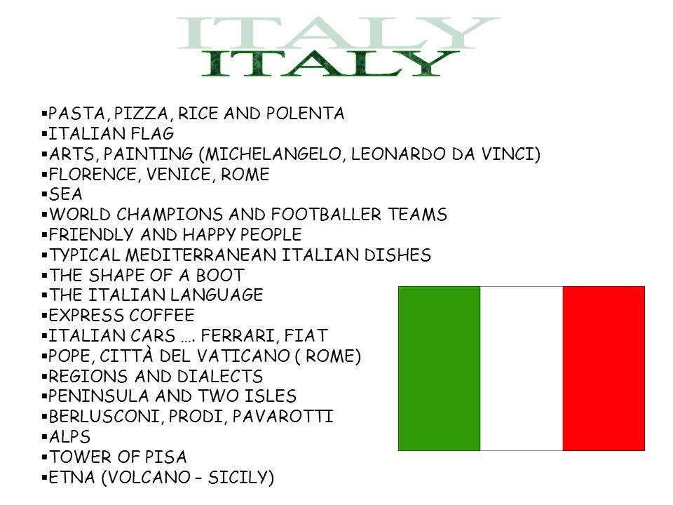 PASTA, PIZZA, RICE AND POLENTA ITALIAN FLAG ARTS, PAINTING (MICHELANGELO, LEONARDO DA VINCI) FLORENCE, VENICE, ROME SEA WORLD CHAMPIONS AND FOOTBALLER
