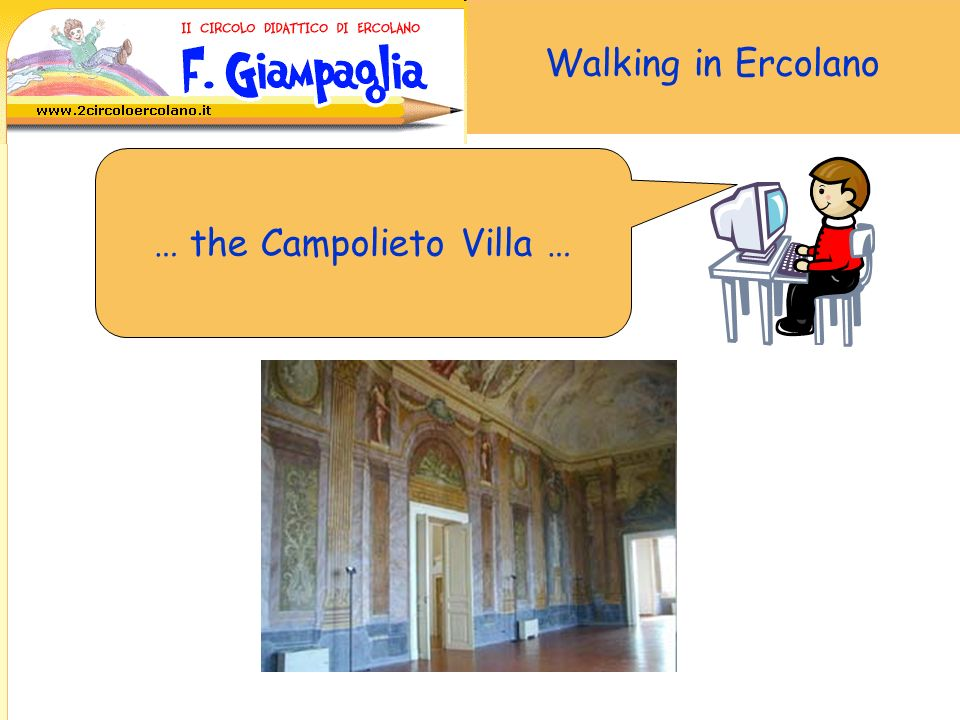 Walking in Ercolano In Ercolano we can visit the Virtual Museum…