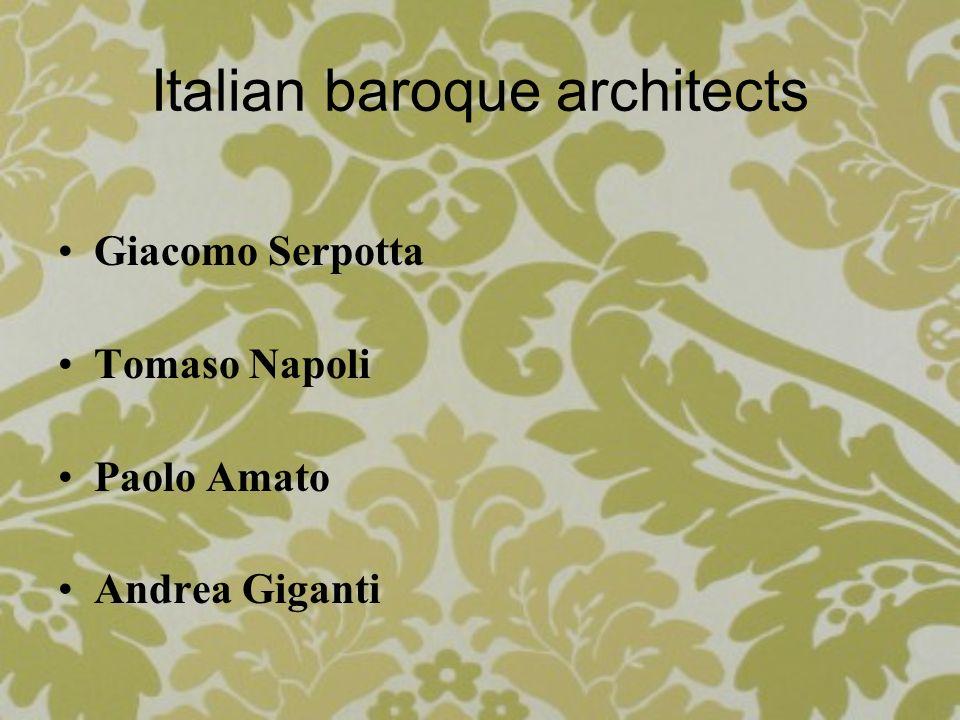 Italian baroque architects Giacomo Serpotta Tomaso Napoli Paolo Amato Andrea Giganti