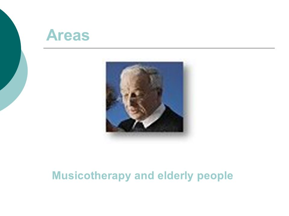 Areas Musicotherapy and elderly people