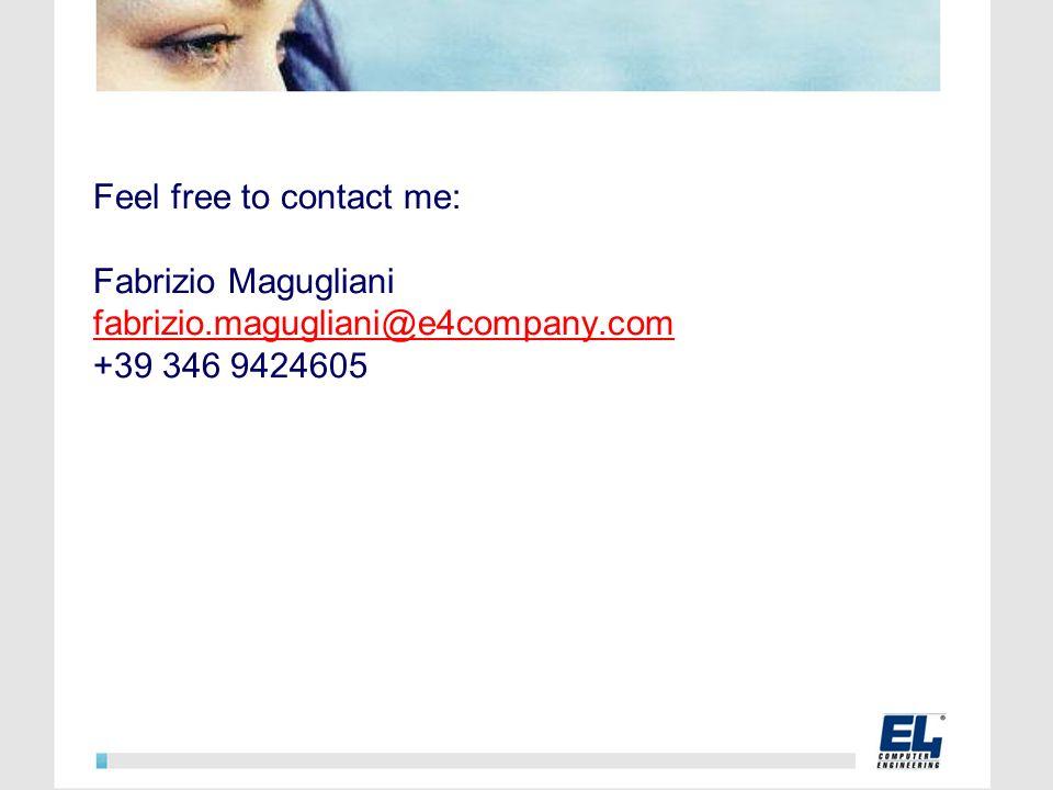Feel free to contact me: Fabrizio Magugliani fabrizio.magugliani@e4company.com +39 346 9424605