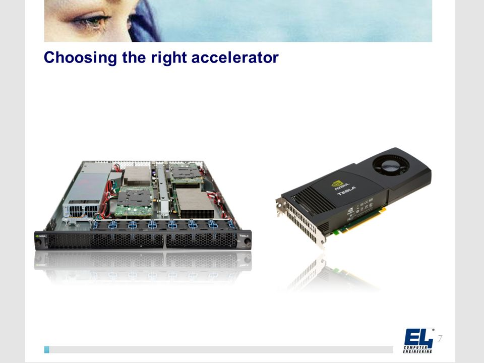 Choosing the right accelerator 7