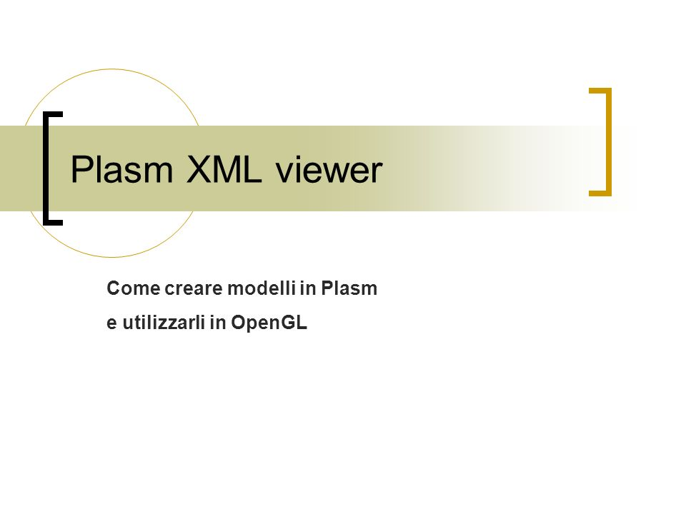 Plasm XML viewer Come creare modelli in Plasm e utilizzarli in OpenGL