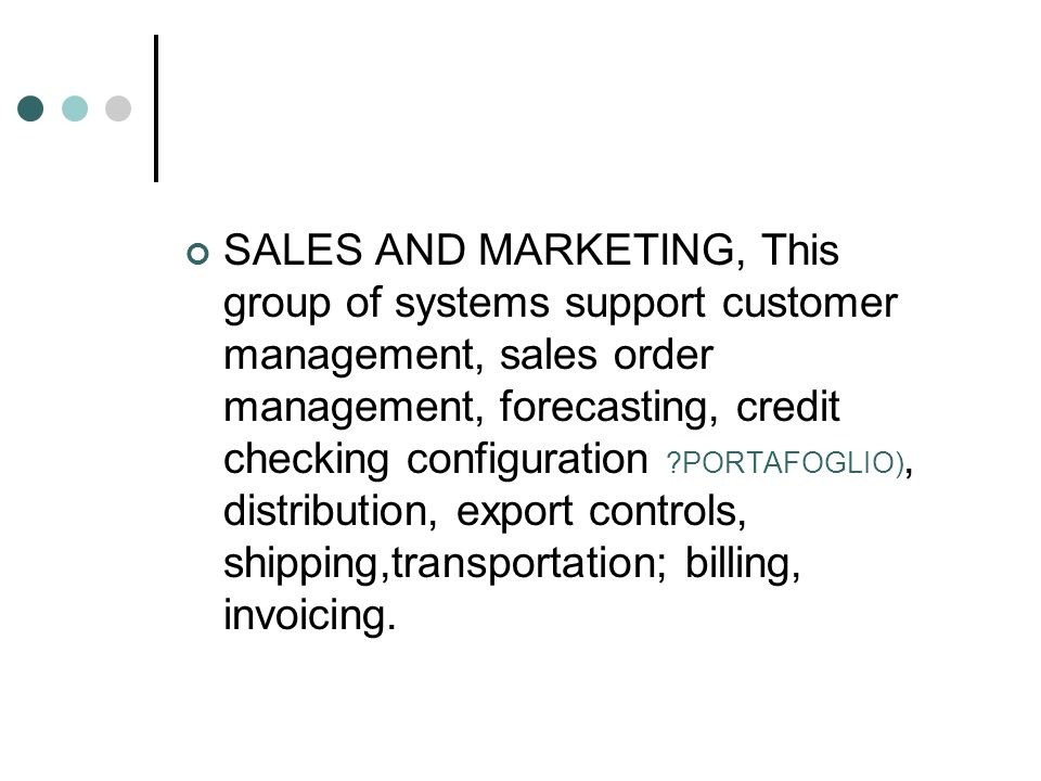SALES AND MARKETING, This group of systems support customer management, sales order management, forecasting, credit checking configuration ?PORTAFOGLI