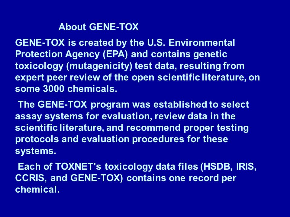 About GENE-TOX GENE-TOX is created by the U.S.