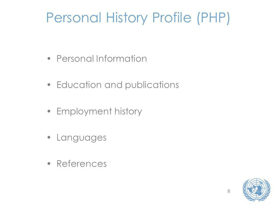 8 Personal History Profile (PHP) Personal Information Education and publications Employment history Languages References
