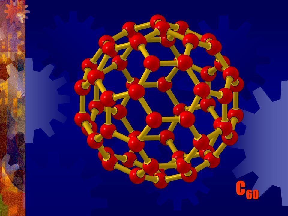 C 60 -- Buckminster Fullerene