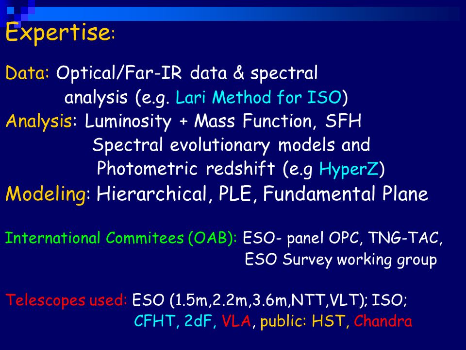 Expertise : Data: Optical/Far-IR data & spectral analysis (e.g.