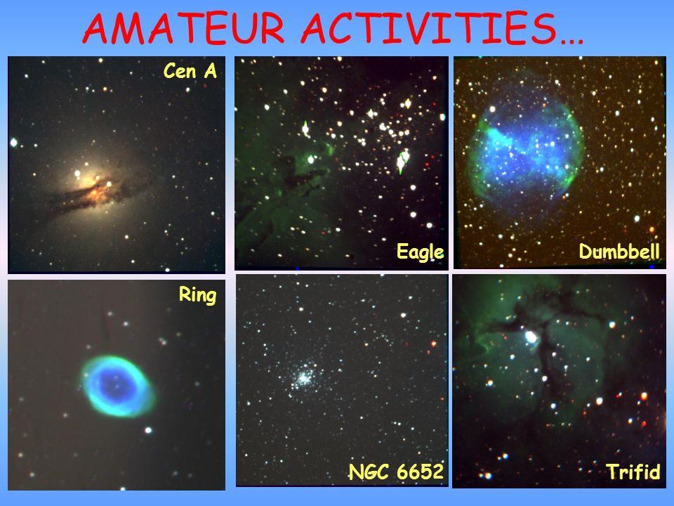 AMATEUR ACTIVITIES… Cen A Dumbbell Ring Trifid Eagle NGC 6652