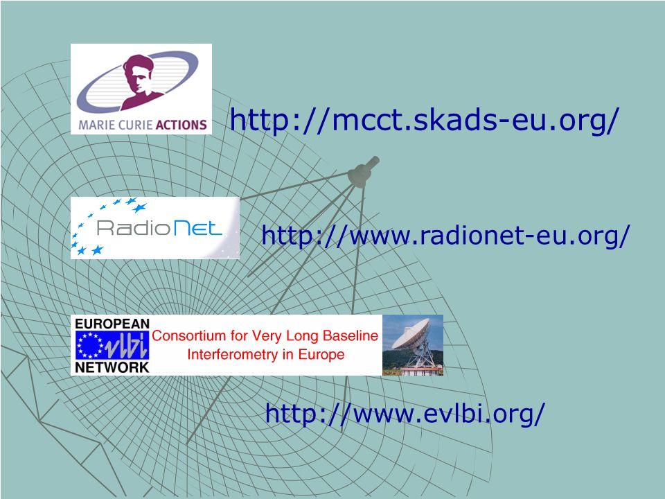 http://mcct.skads-eu.org/ http://www.radionet-eu.org/ http://www.evlbi.org/
