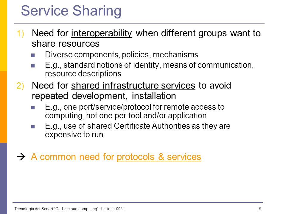 Tecnologia dei Servizi Grid e cloud computing - Lezione 002a 15 Three Generations of Grid Source: Charlie Catlett Standardization is key for third-generation grids.