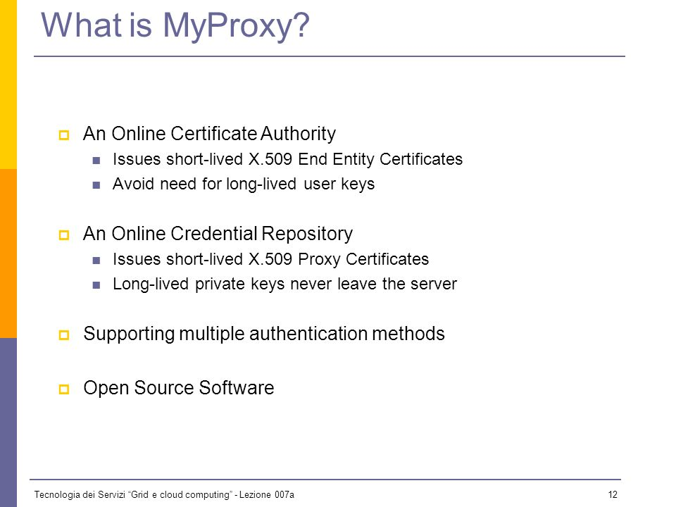 Tecnologia dei Servizi Grid e cloud computing - Lezione 007a 11 Credential Storage MyProxy