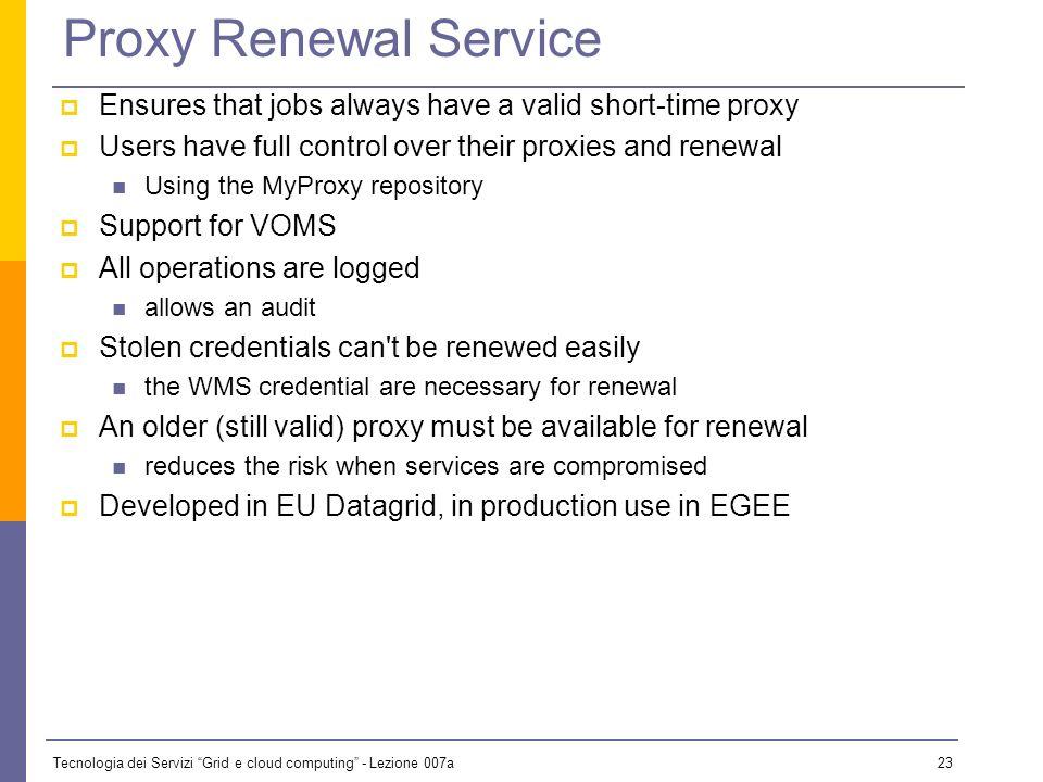 Tecnologia dei Servizi Grid e cloud computing - Lezione 007a 22 Proxy Renewal Service