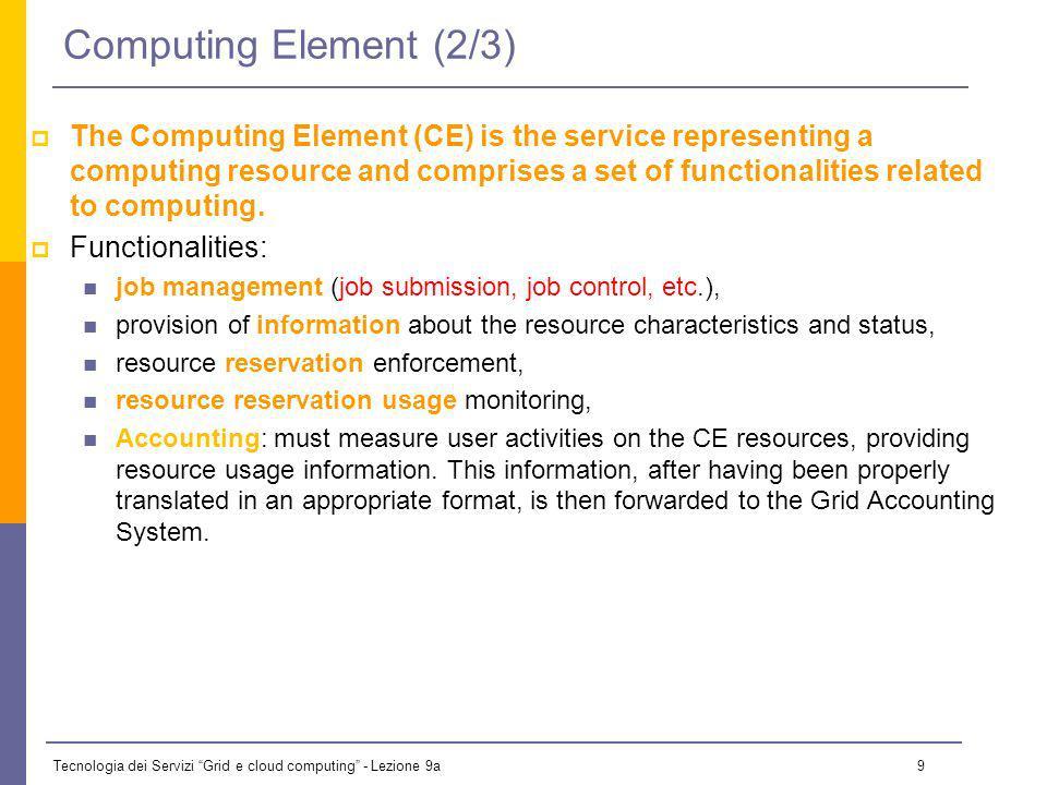 Tecnologia dei Servizi Grid e cloud computing - Lezione 9a 29 Information to be specified Job characteristics (e.g.