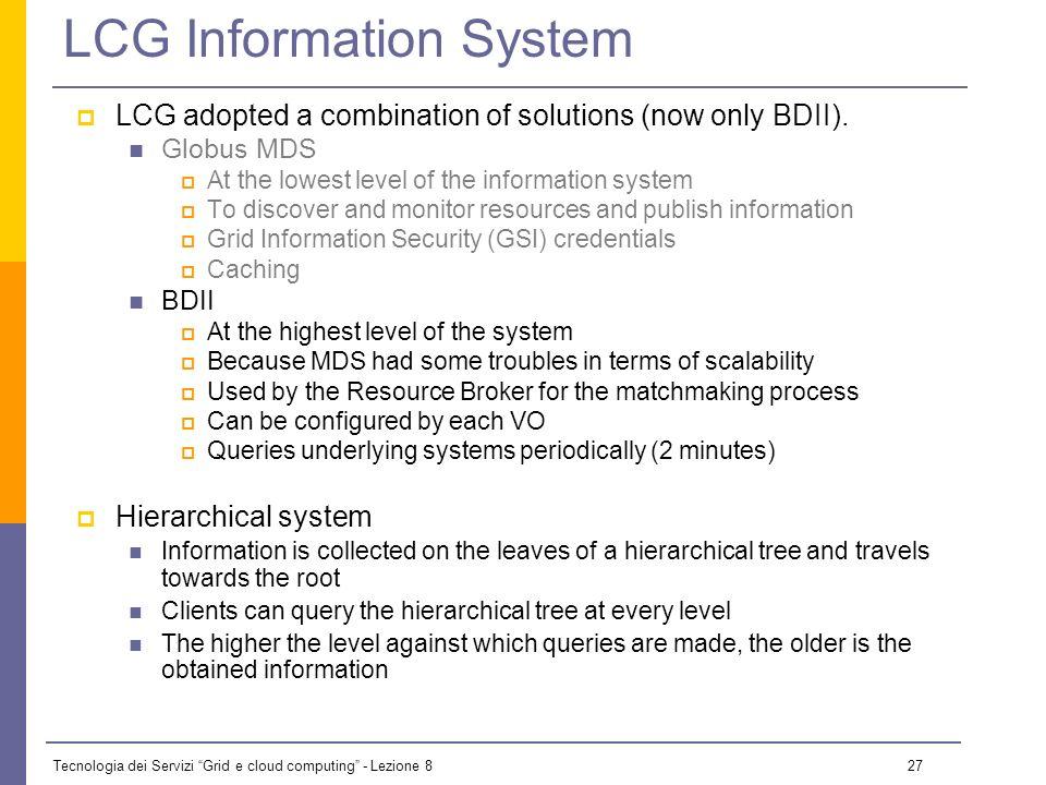 Tecnologia dei Servizi Grid e cloud computing - Lezione 8 26 LCG Information System