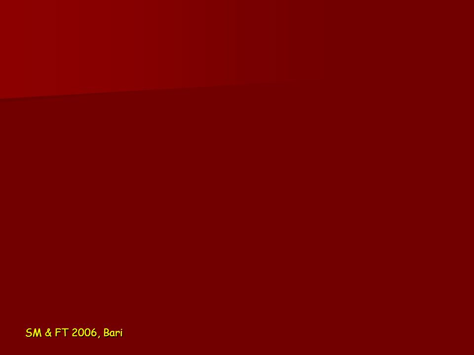 SM & FT 2006, Bari