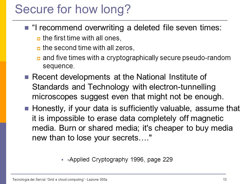 Tecnologia dei Servizi Grid e cloud computing - Lezione 005a 12 Secure from Whom and Against What Secure from whom? From systems administrator? From r
