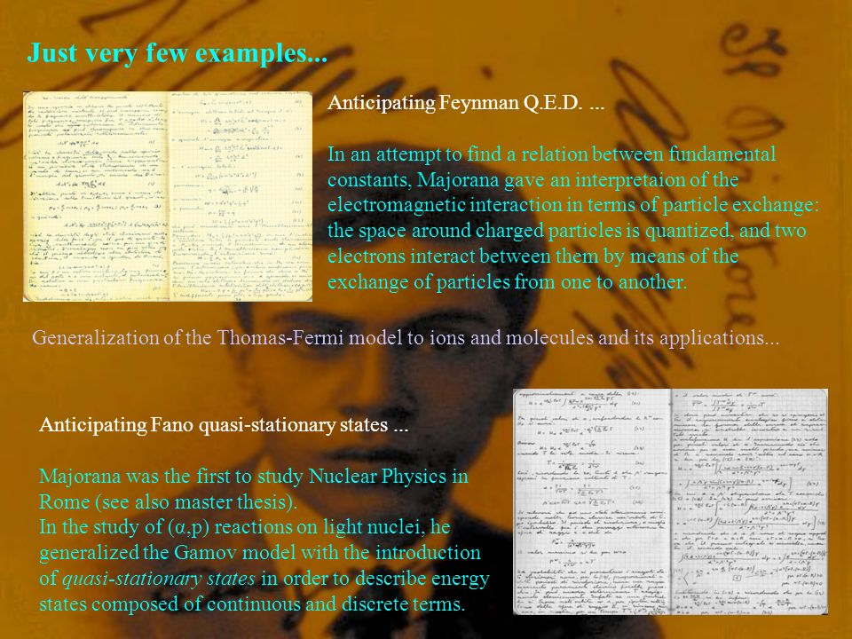 Just very few examples... Anticipating Feynman Q.E.D....