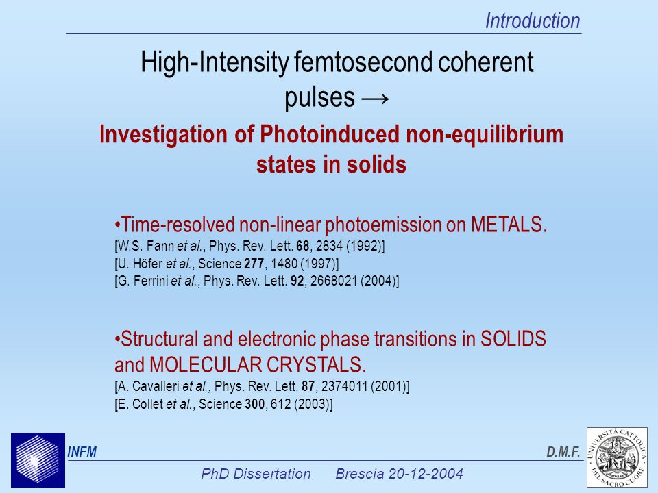 PhD Dissertation Brescia 20-12-2004 INFMD.M.F. Investigation of Photoinduced non-equilibrium states in solids High-Intensity femtosecond coherent puls