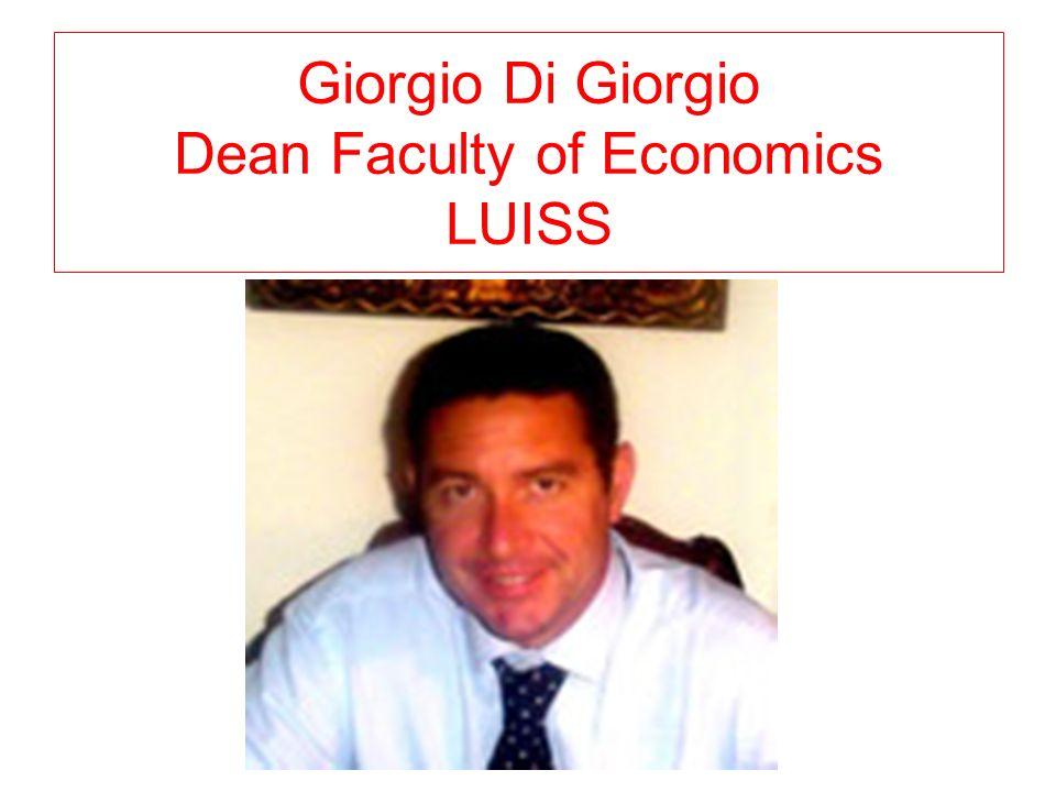 Giorgio Di Giorgio Dean Faculty of Economics LUISS