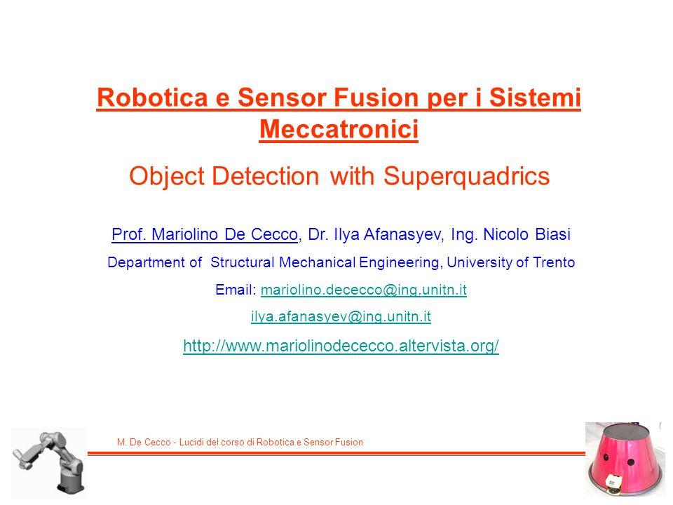 M. De Cecco - Lucidi del corso di Robotica e Sensor Fusion Robotica e Sensor Fusion per i Sistemi Meccatronici Object Detection with Superquadrics Pro