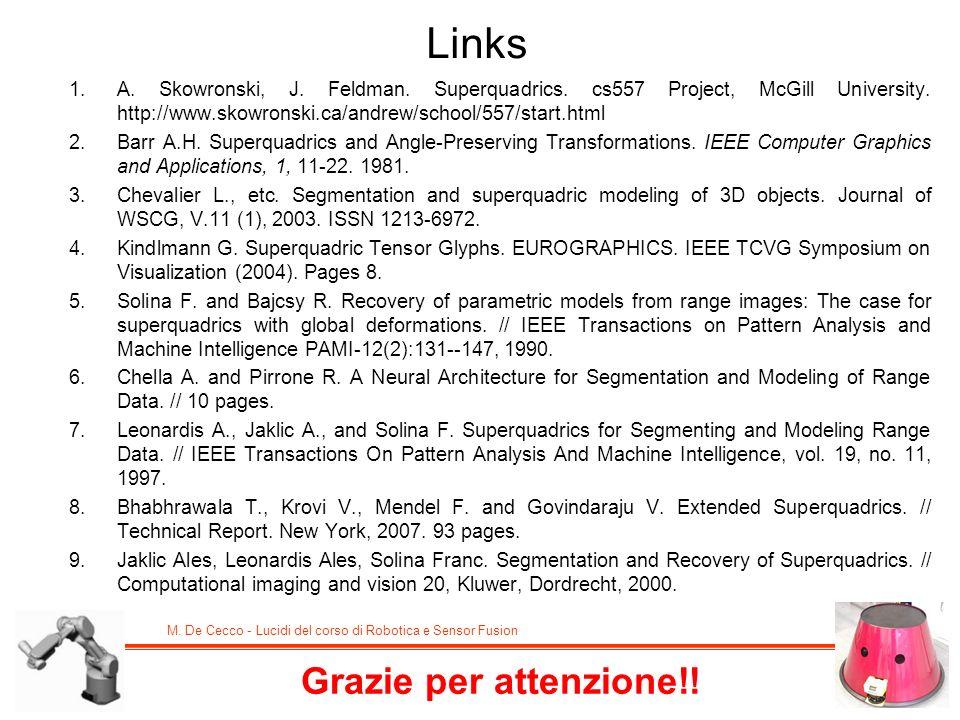 M. De Cecco - Lucidi del corso di Robotica e Sensor Fusion Links 1.A. Skowronski, J. Feldman. Superquadrics. cs557 Project, McGill University. http://
