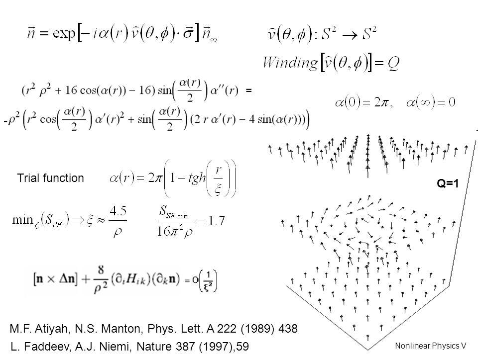 Q=1 M.F. Atiyah, N.S. Manton, Phys. Lett. A 222 (1989) 438 Trial function L.
