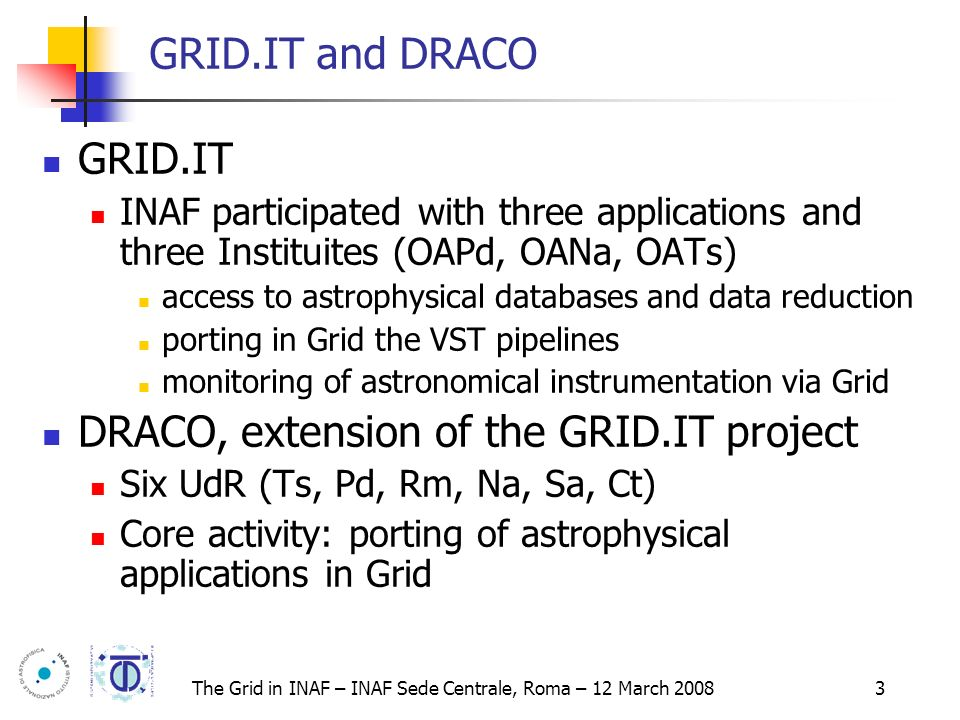 The Grid in INAF – INAF Sede Centrale, Roma – 12 March 2008 14