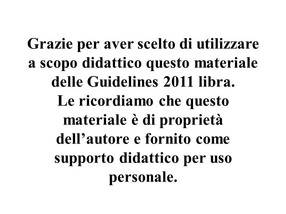 Grazie per aver scelto di utilizzare a scopo didattico questo materiale delle Guidelines 2011 libra.