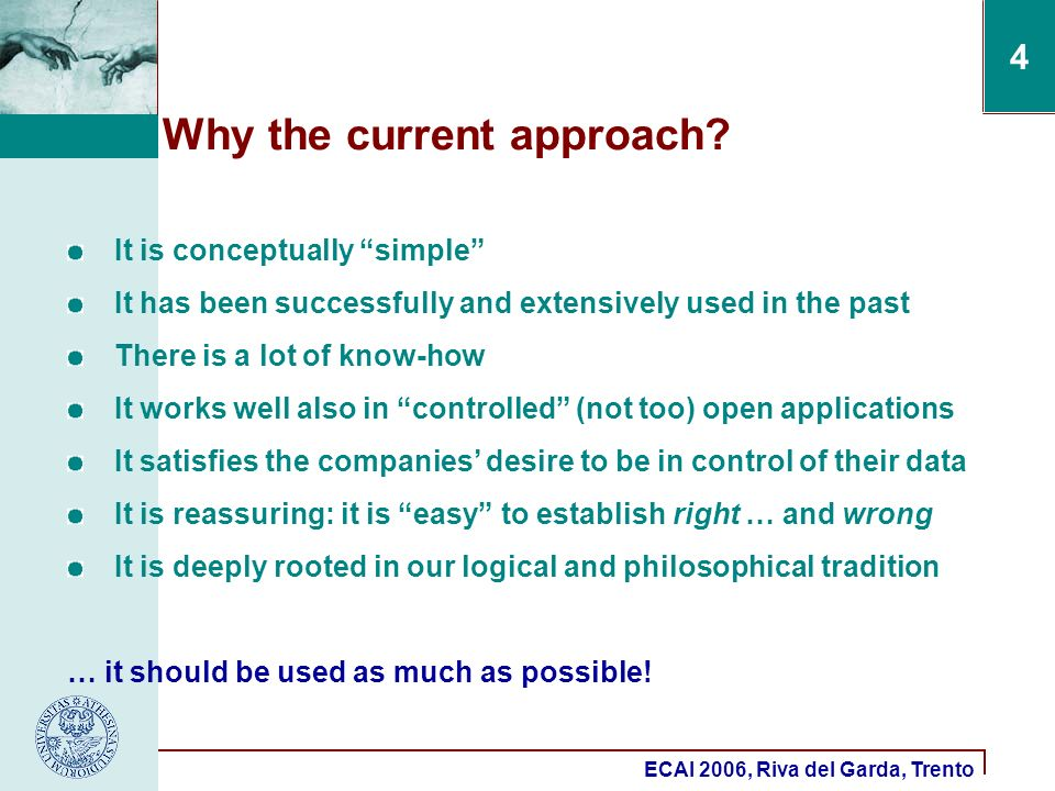 ECAI 2006, Riva del Garda, Trento 4 Why the current approach.