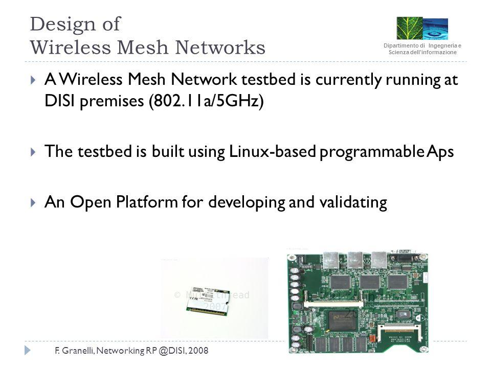 Dipartimento di Ingegneria e Scienza dellinformazione F. Granelli, Networking RP @DISI, 2008 Design of Wireless Mesh Networks A Wireless Mesh Network