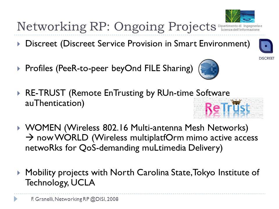 Dipartimento di Ingegneria e Scienza dellinformazione F. Granelli, Networking RP @DISI, 2008 Networking RP: Ongoing Projects Discreet (Discreet Servic