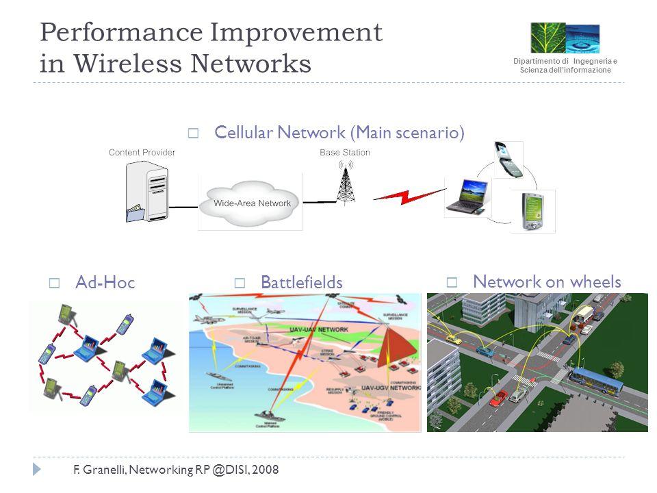 Dipartimento di Ingegneria e Scienza dellinformazione F. Granelli, Networking RP @DISI, 2008 Performance Improvement in Wireless Networks Cellular Net
