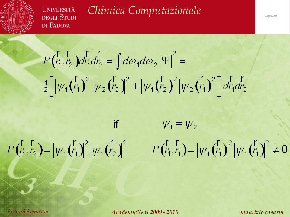 Chimica Computazionale Academic Year 2009 - 2010 maurizio casarin Second Semester if