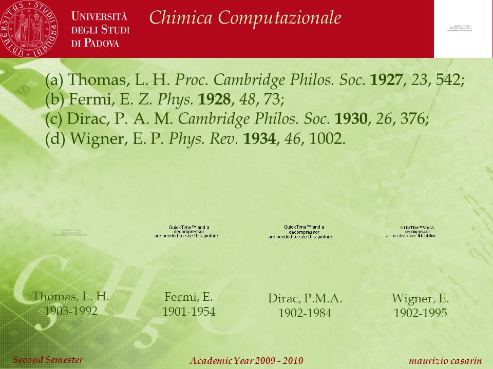 Chimica Computazionale Academic Year 2009 - 2010 maurizio casarin Second Semester (a) Thomas, L.