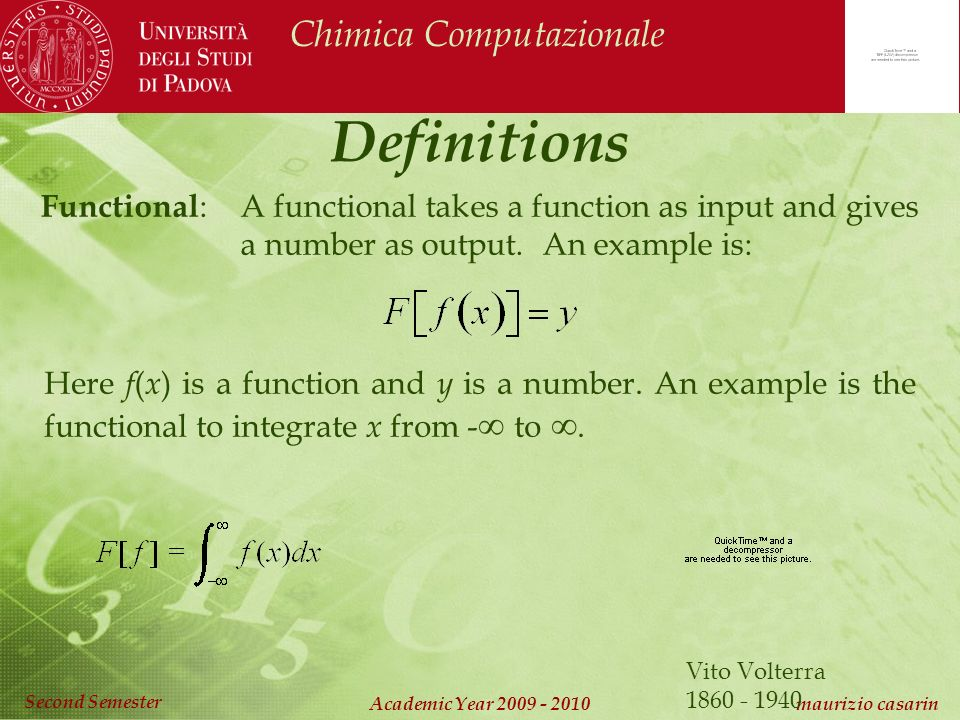 Chimica Computazionale Academic Year maurizio casarin Second Semester Definitions Functional : A functional takes a function as input and gives a number as output.
