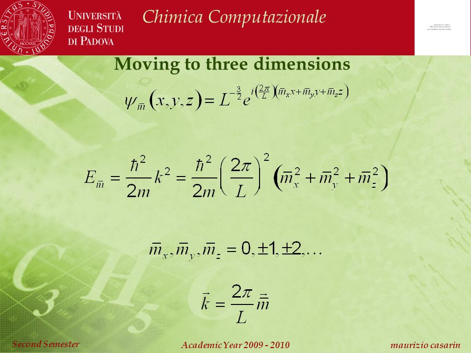 Chimica Computazionale Academic Year 2009 - 2010 maurizio casarin Second Semester Moving to three dimensions